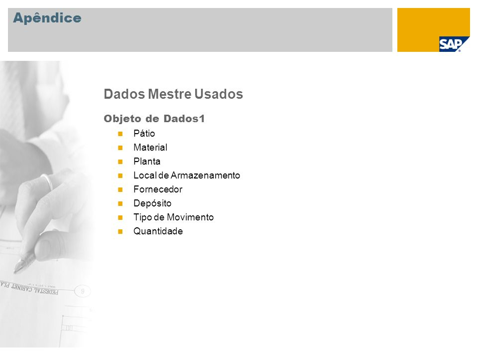 Apêndice Dados Mestre Usados Objeto de Dados1 Pátio Material Planta