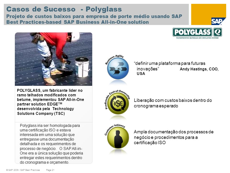 Casos de Sucesso - Polyglass Projeto de custos baixos para empresa de porte médio usando SAP Best Practices-based SAP Business All-in-One solution