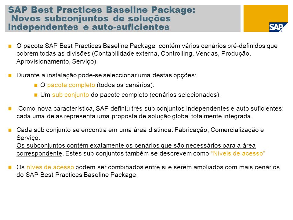 SAP Best Practices Baseline Package: Novos subconjuntos de soluções independentes e auto-suficientes