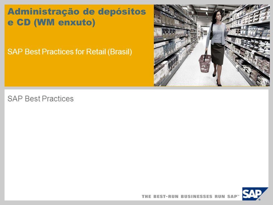 Administração de depósitos e CD (WM enxuto) SAP Best Practices for Retail (Brasil)