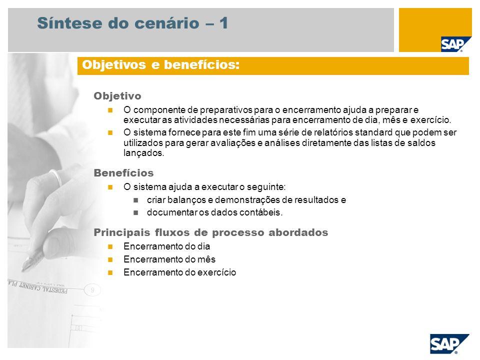 Síntese do cenário – 1 Objetivos e benefícios: Objetivo Benefícios