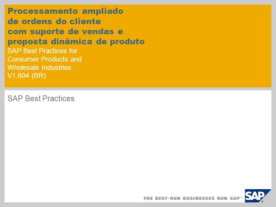 Processamento ampliado de ordens do cliente com suporte de vendas e proposta dinâmica de produto SAP Best Practices for Consumer Products and Wholesale Industries V1.604 (BR)