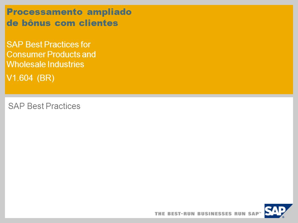 Processamento ampliado de bônus com clientes SAP Best Practices for Consumer Products and Wholesale Industries V1.604 (BR)