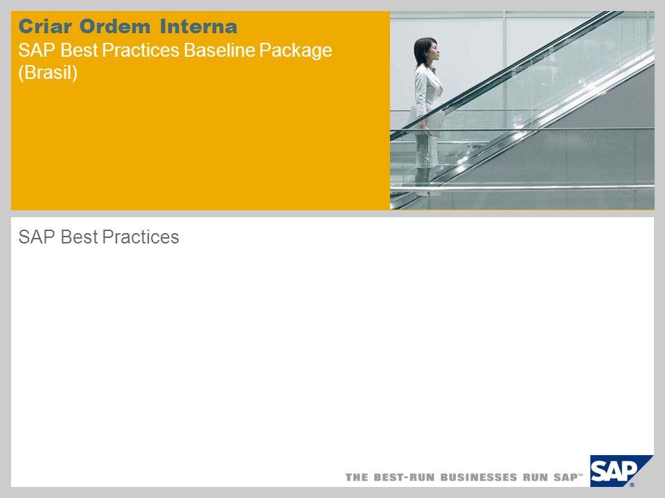 Criar Ordem Interna SAP Best Practices Baseline Package (Brasil)