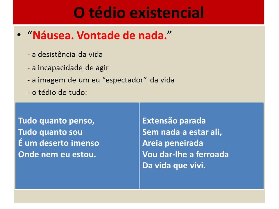 O tédio existencial Náusea. Vontade de nada. - a desistência da vida