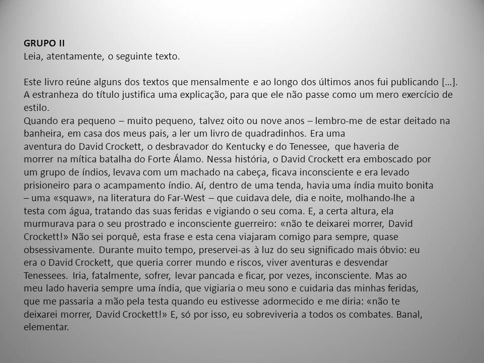 GRUPO II Leia, atentamente, o seguinte texto.