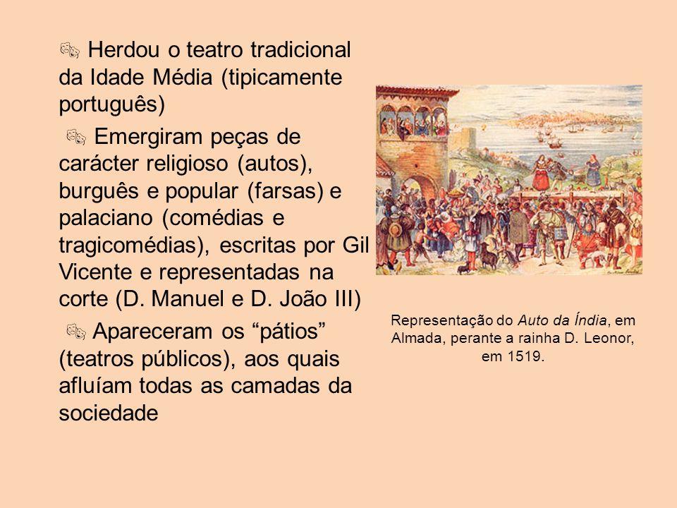  Herdou o teatro tradicional da Idade Média (tipicamente português)