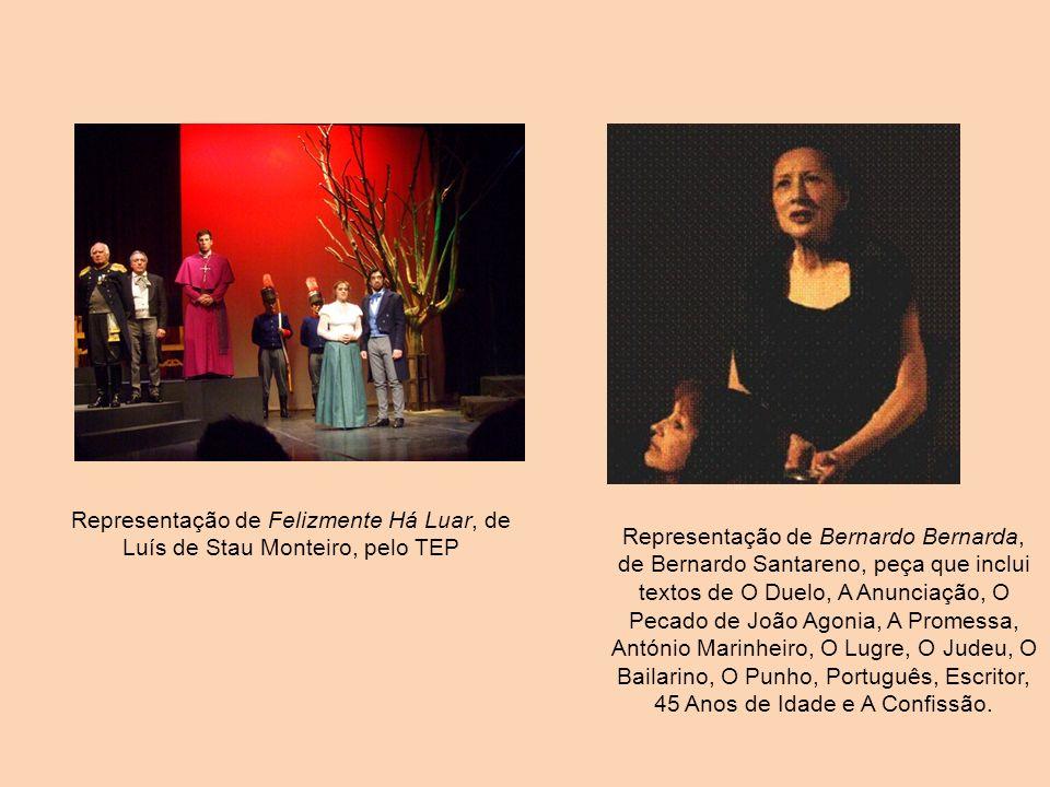 Representação de Felizmente Há Luar, de Luís de Stau Monteiro, pelo TEP