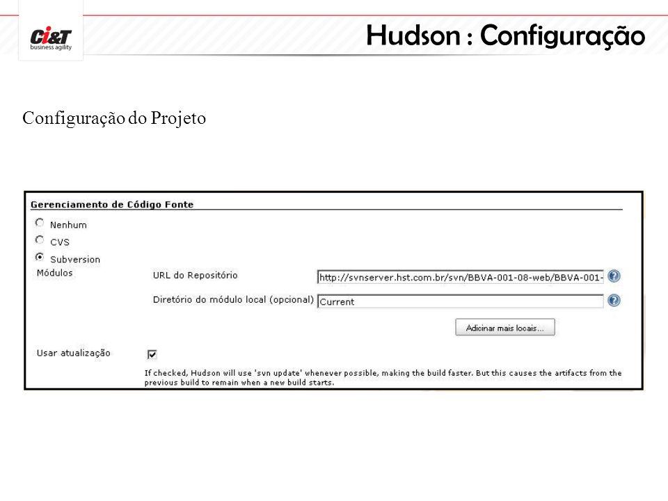 Hudson : Configuração Configuração do Projeto