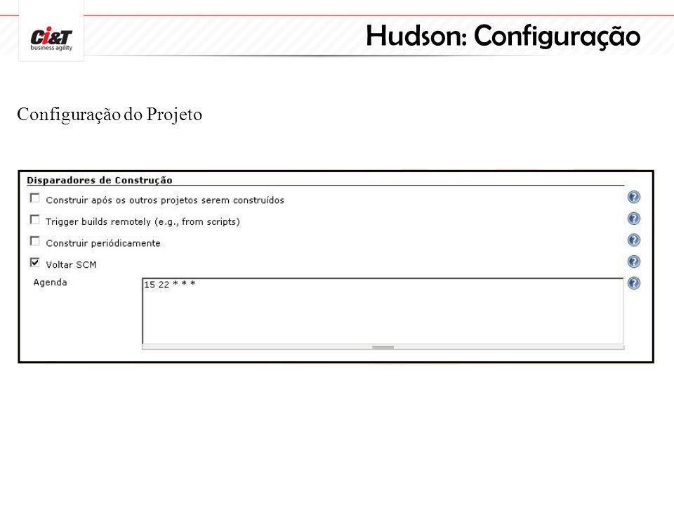 Hudson: Configuração Configuração do Projeto