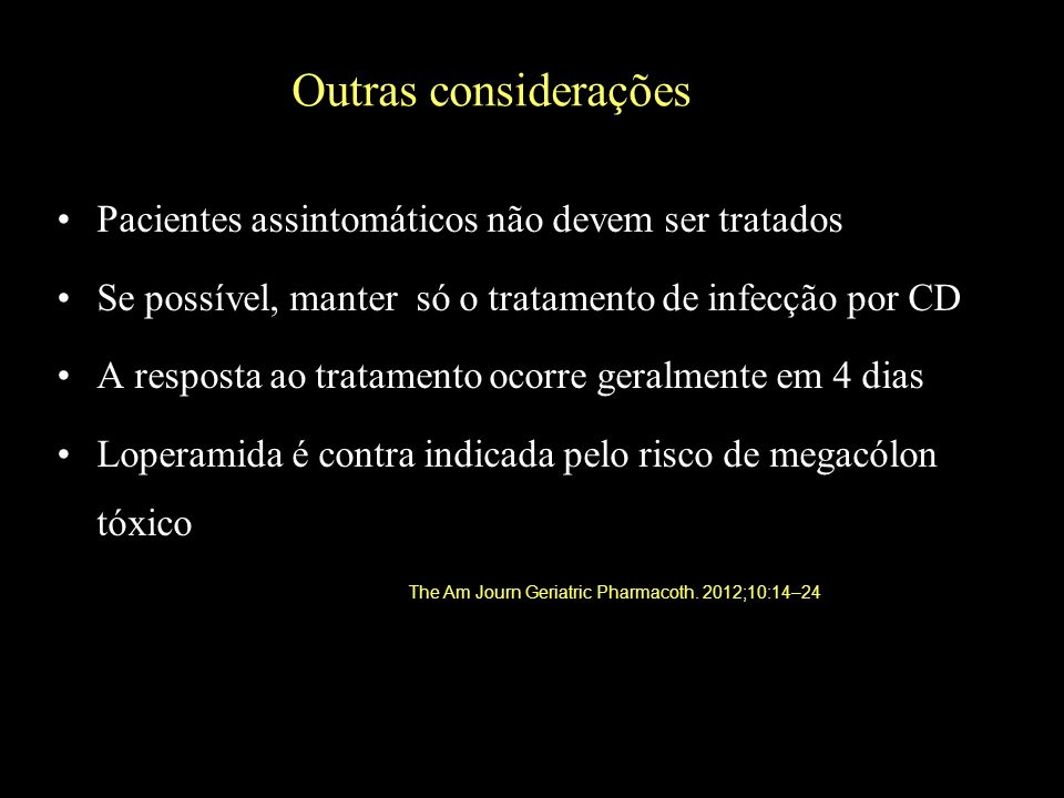 Outras considerações Pacientes assintomáticos não devem ser tratados