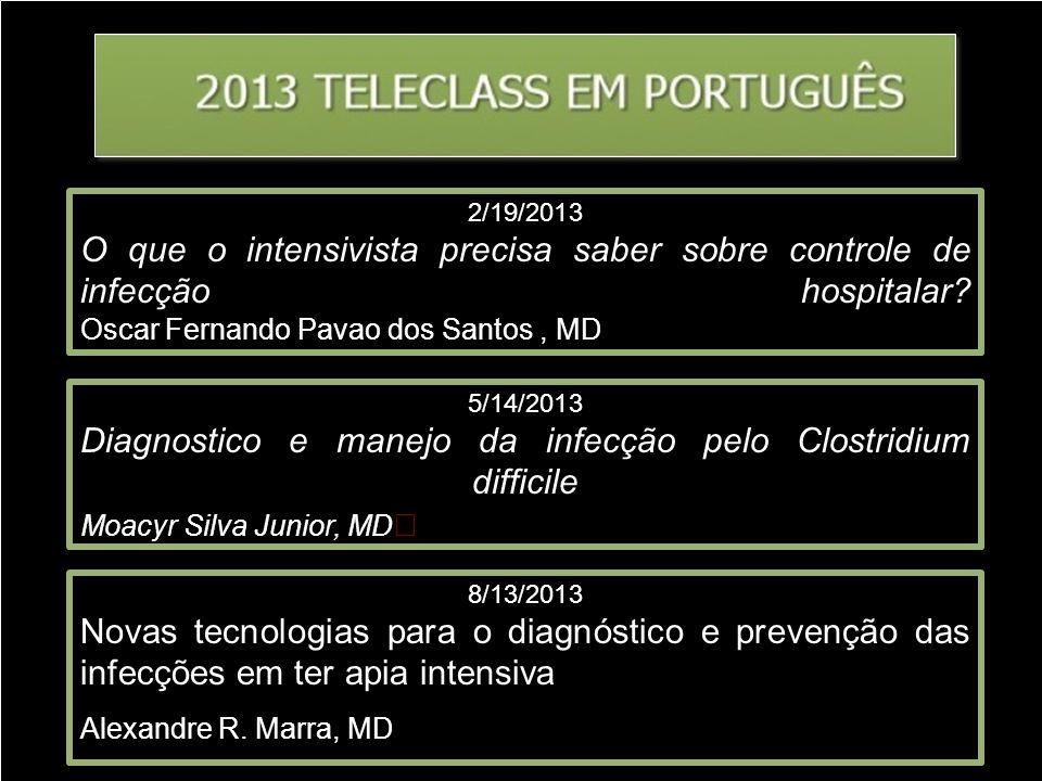 2/19/2013 O que o intensivista precisa saber sobre controle de infecção hospitalar Oscar Fernando Pavao dos Santos , MD