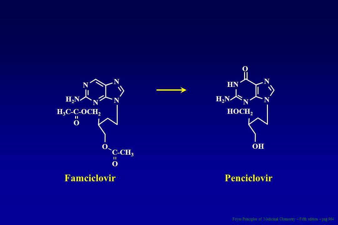 Famciclovir Penciclovir O N N N HN H2N H2N N N N N H3C-C-OCH2 HOCH2 O