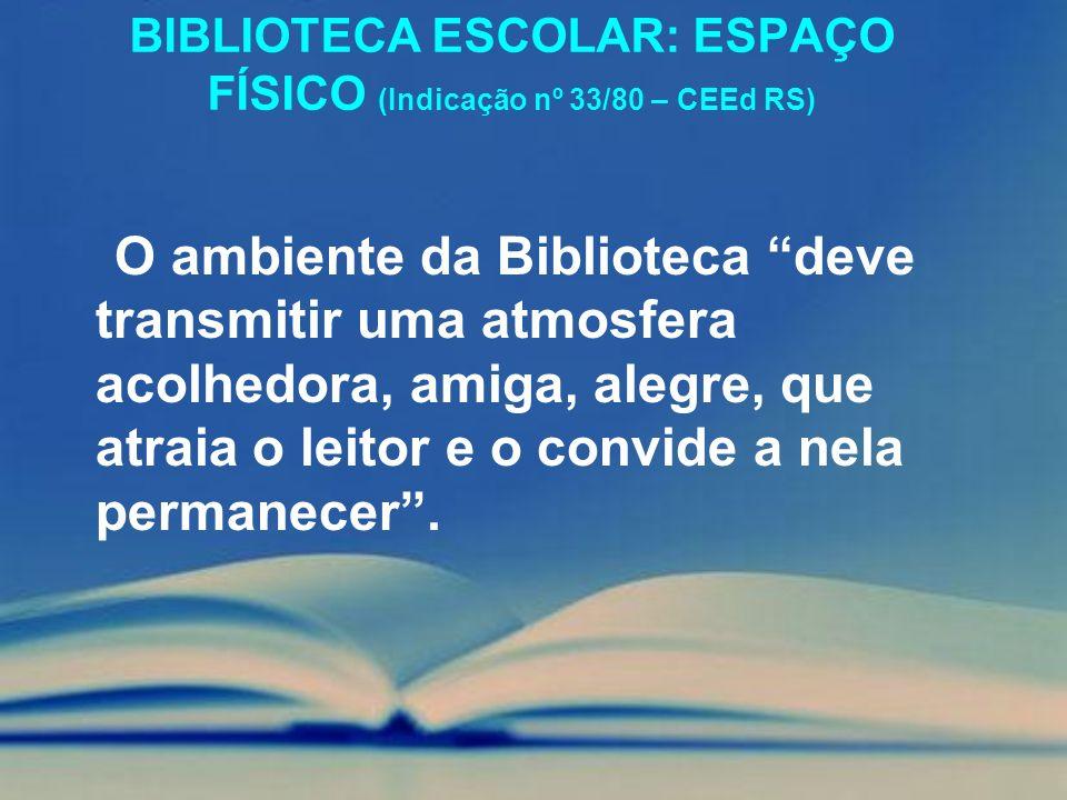 BIBLIOTECA ESCOLAR: ESPAÇO FÍSICO (Indicação nº 33/80 – CEEd RS)