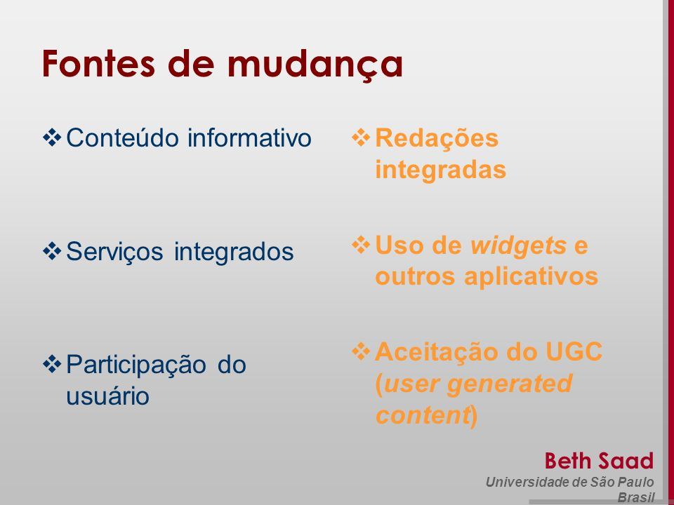 Fontes de mudança Conteúdo informativo Serviços integrados