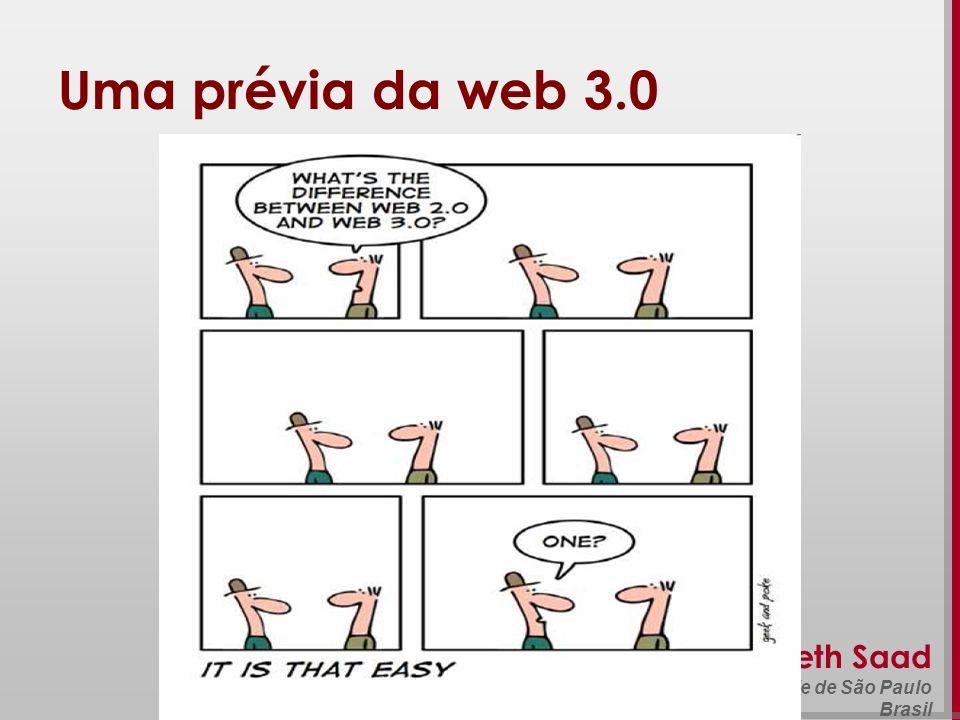 Uma prévia da web 3.0 Beth Saad Universidade de São Paulo Brasil