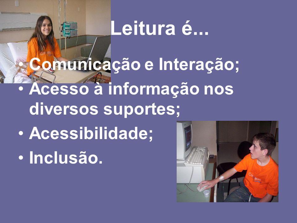 Leitura é... Comunicação e Interação;