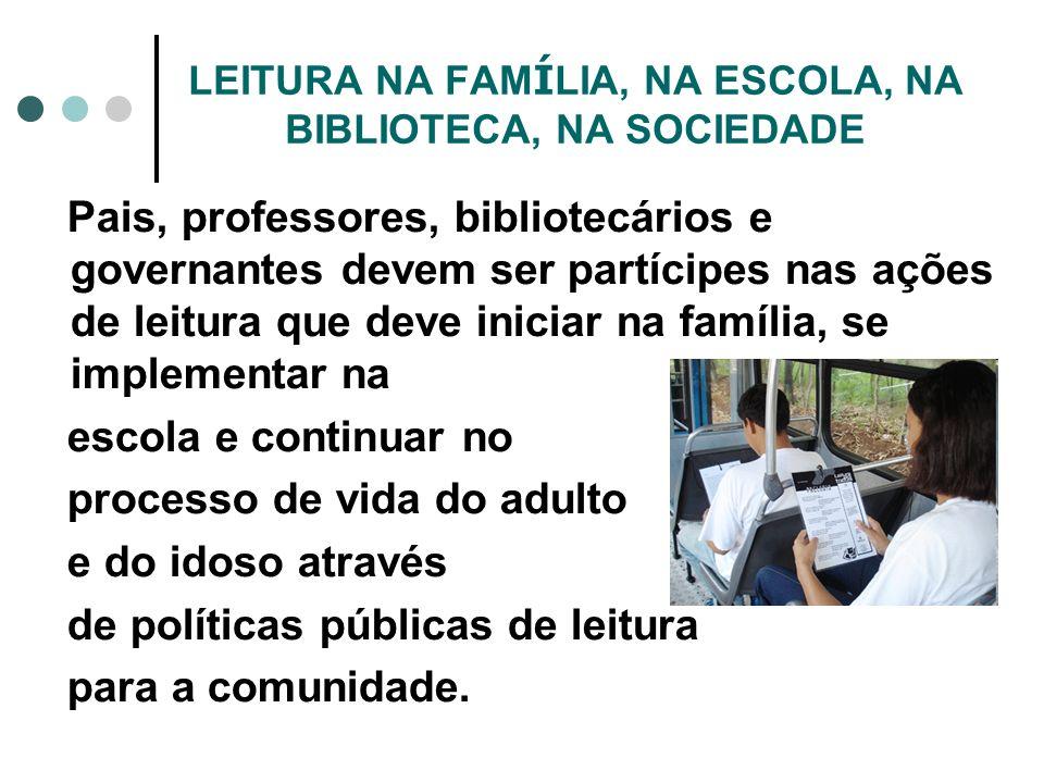 LEITURA NA FAMÍLIA, NA ESCOLA, NA BIBLIOTECA, NA SOCIEDADE