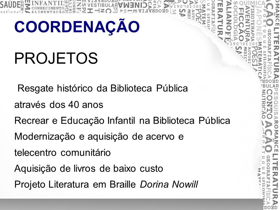 COORDENAÇÃO PROJETOS Resgate histórico da Biblioteca Pública