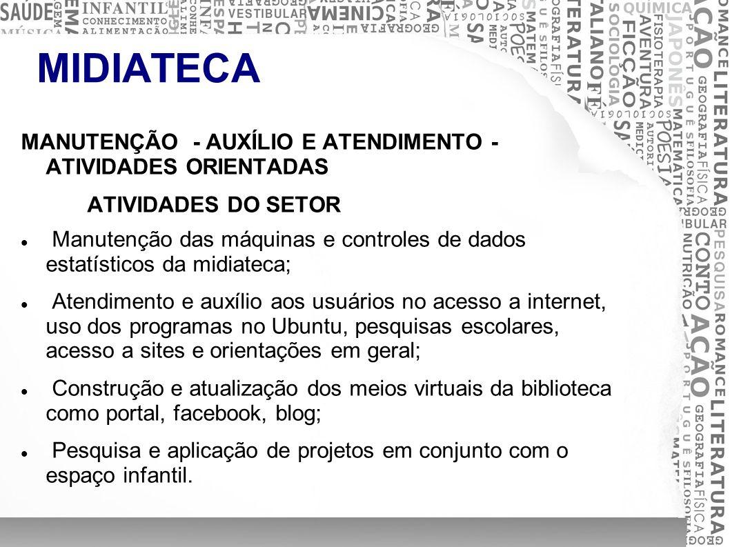 MIDIATECA MANUTENÇÃO - AUXÍLIO E ATENDIMENTO - ATIVIDADES ORIENTADAS