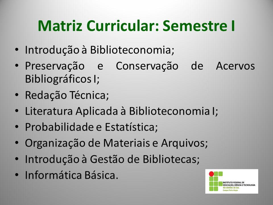 Matriz Curricular: Semestre I