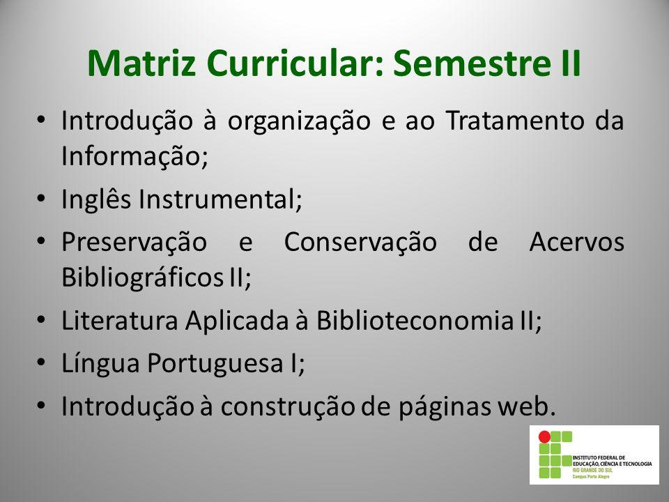 Matriz Curricular: Semestre II