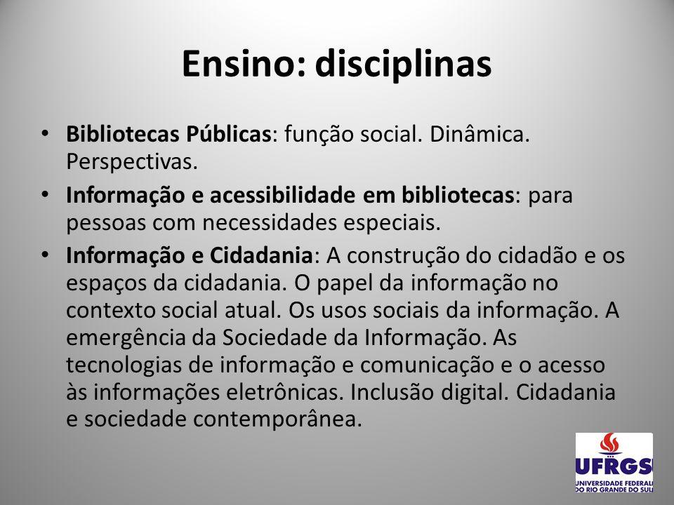 Ensino: disciplinasBibliotecas Públicas: função social. Dinâmica. Perspectivas.