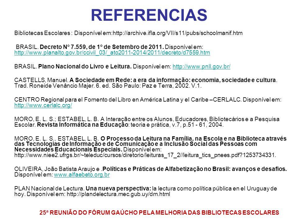 REFERENCIAS Bibliotecas Escolares : Disponível em:http://archive.ifla.org/VII/s11/pubs/schoolmanif.htm.
