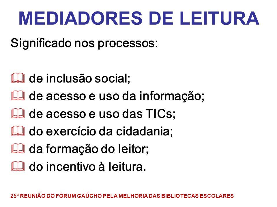 MEDIADORES DE LEITURA Significado nos processos: de inclusão social;