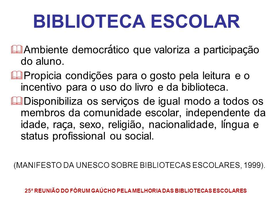 25ª REUNIÃO DO FÓRUM GAÚCHO PELA MELHORIA DAS BIBLIOTECAS ESCOLARES