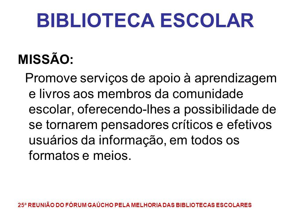 BIBLIOTECA ESCOLAR MISSÃO: