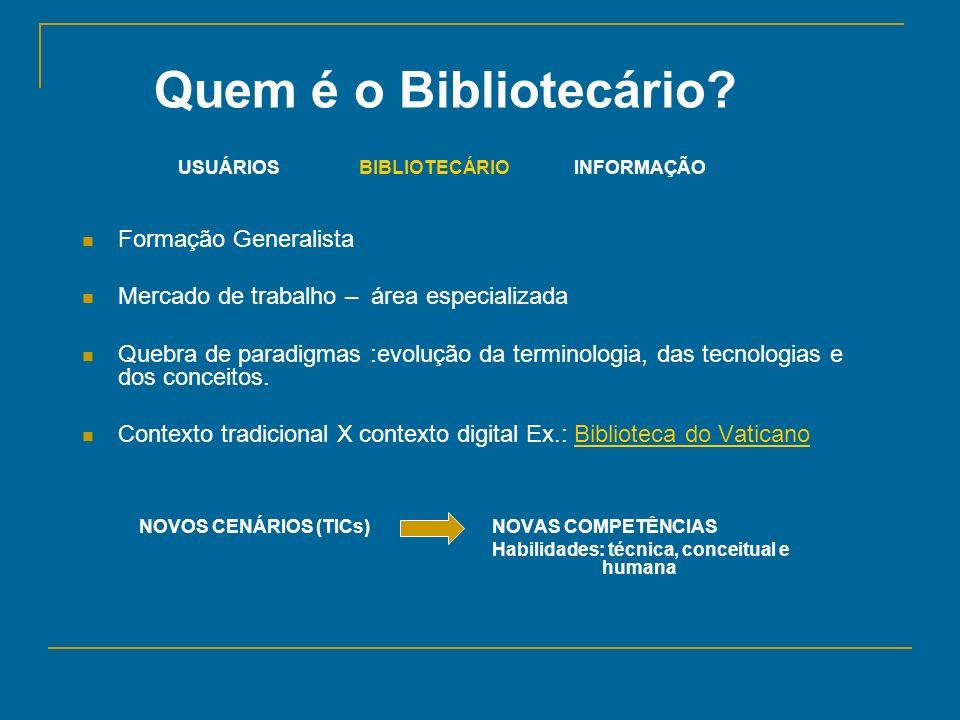Quem é o Bibliotecário Formação Generalista