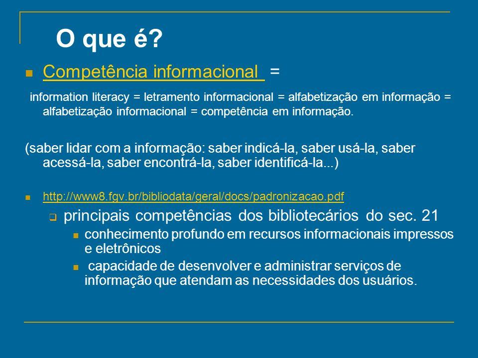 O que é Competência informacional =
