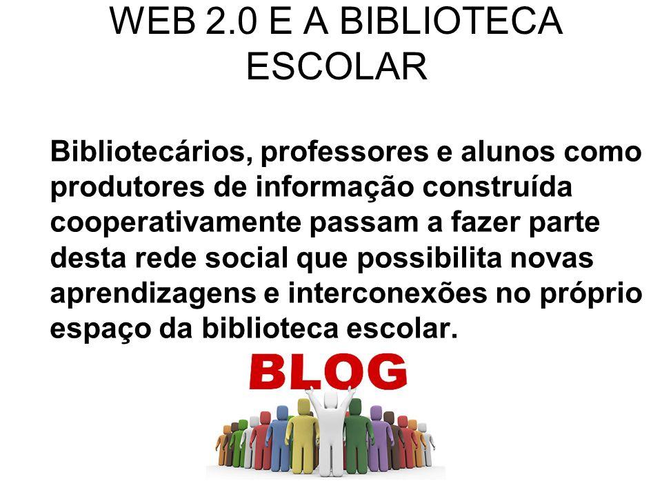 WEB 2.0 E A BIBLIOTECA ESCOLAR