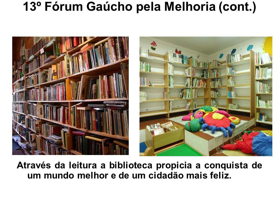 13º Fórum Gaúcho pela Melhoria (cont.)