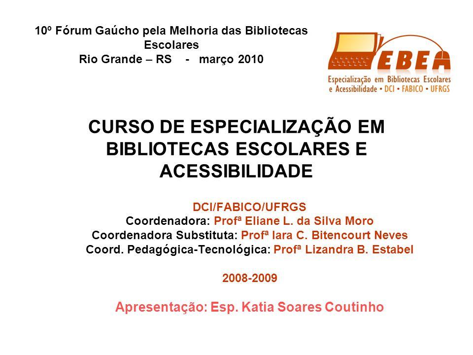 CURSO DE ESPECIALIZAÇÃO EM BIBLIOTECAS ESCOLARES E ACESSIBILIDADE