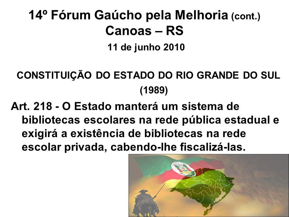 14º Fórum Gaúcho pela Melhoria (cont.) Canoas – RS 11 de junho 2010