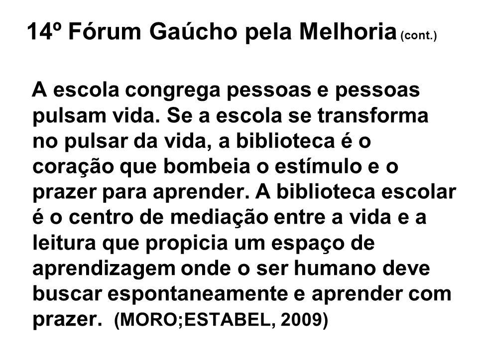 14º Fórum Gaúcho pela Melhoria (cont.)