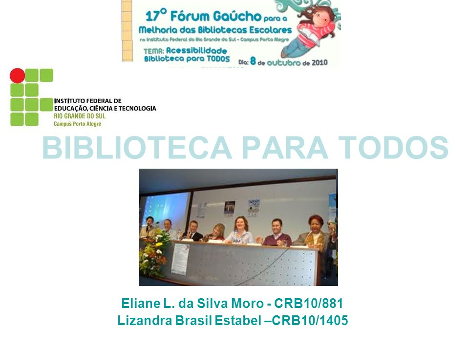 BIBLIOTECA PARA TODOS Eliane L. da Silva Moro - CRB10/881