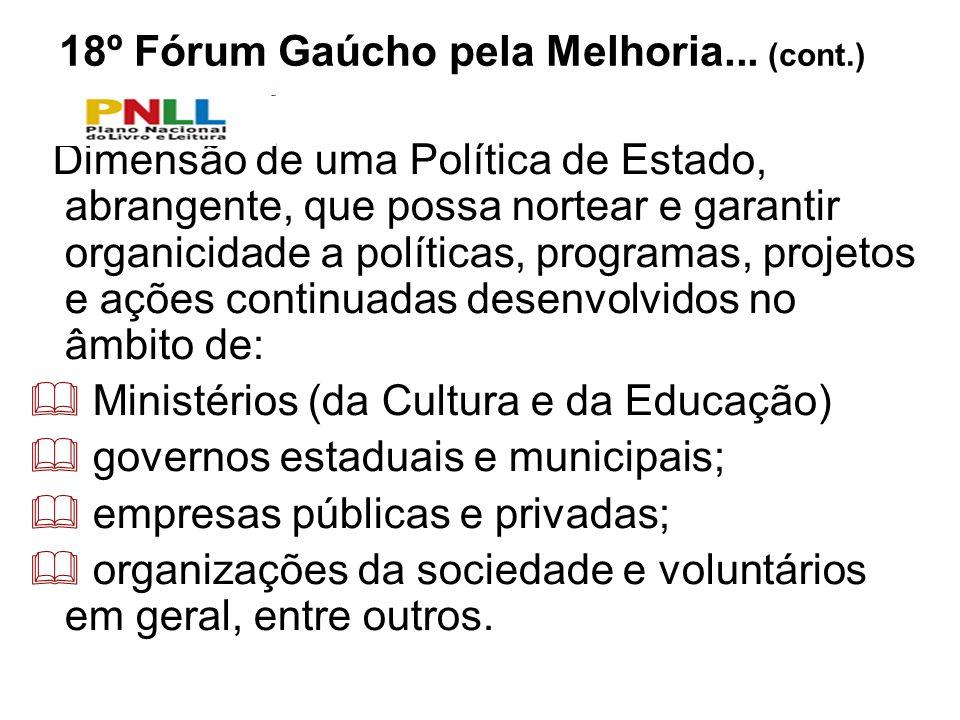 18º Fórum Gaúcho pela Melhoria... (cont.)