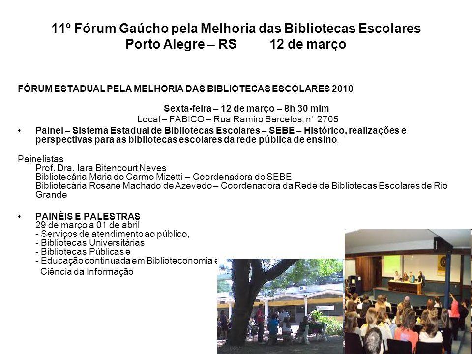 11º Fórum Gaúcho pela Melhoria das Bibliotecas Escolares Porto Alegre – RS 12 de março