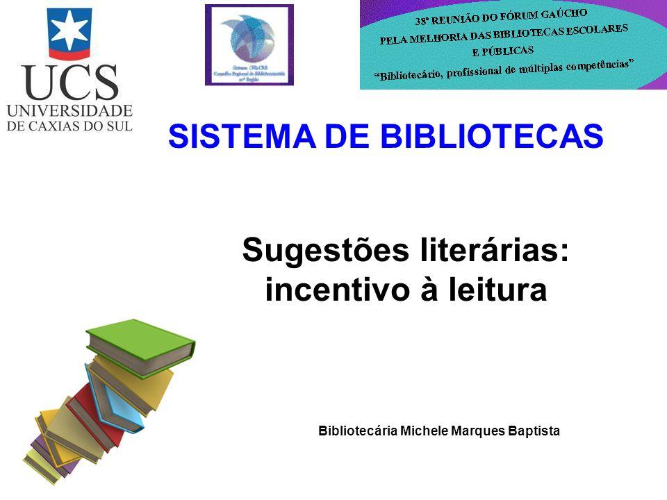 SISTEMA DE BIBLIOTECAS Sugestões literárias: incentivo à leitura