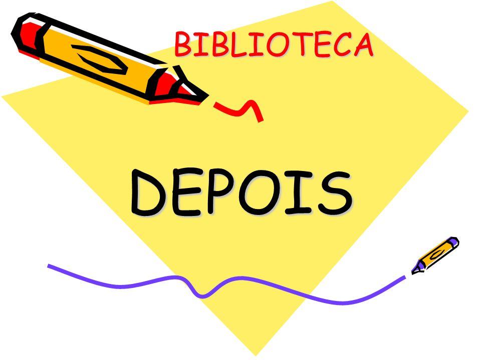 BIBLIOTECA DEPOIS