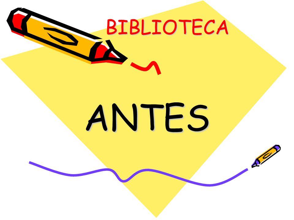 BIBLIOTECA ANTES