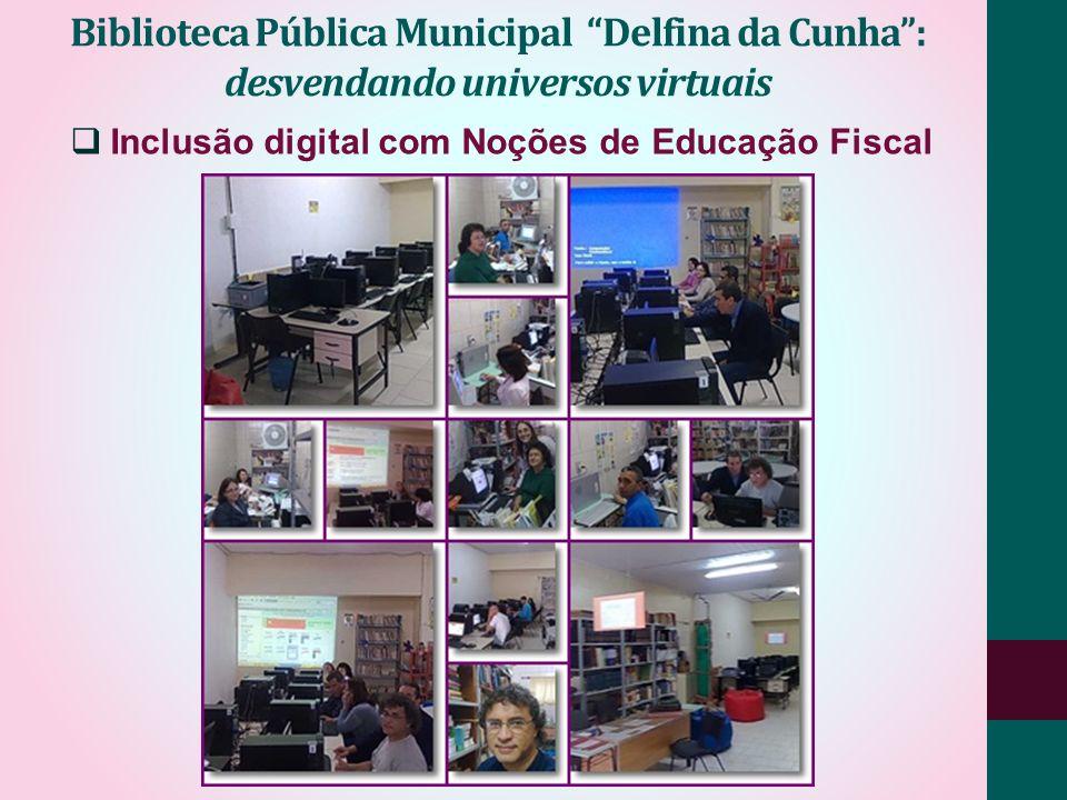 Biblioteca Pública Municipal Delfina da Cunha : desvendando universos virtuais