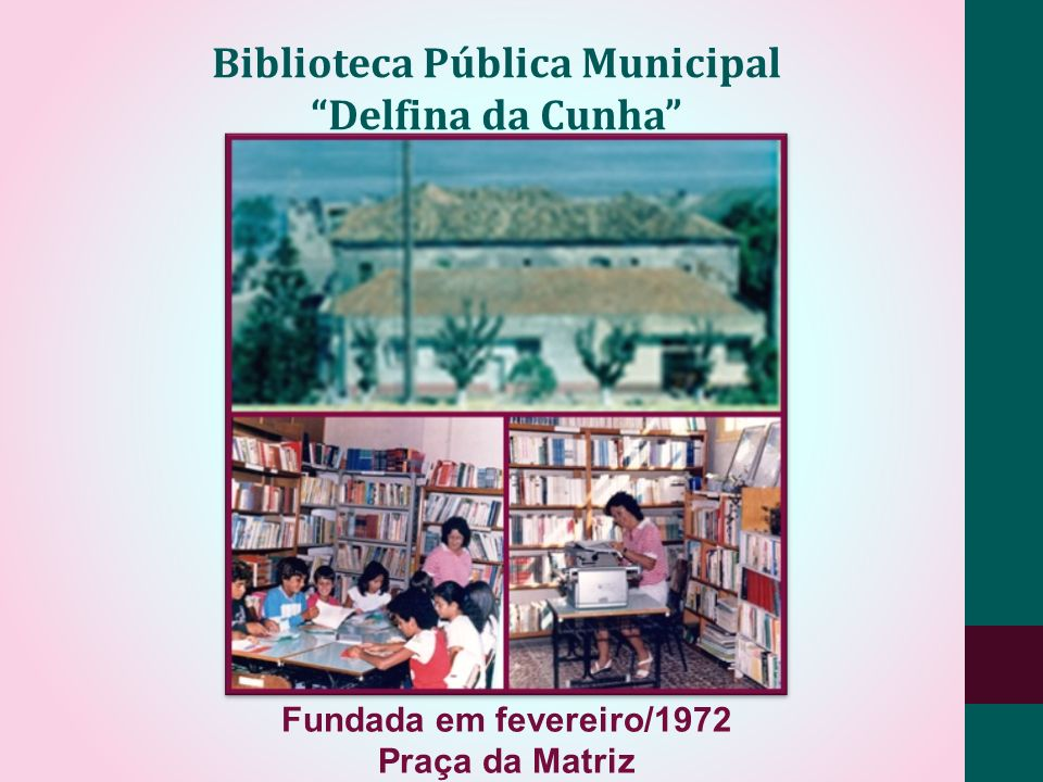Fundada em fevereiro/1972 Praça da Matriz