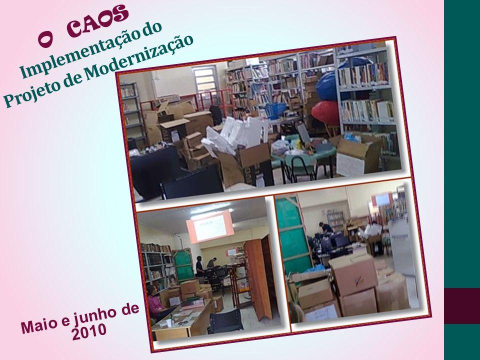 O CAOS Implementação do Projeto de Modernização
