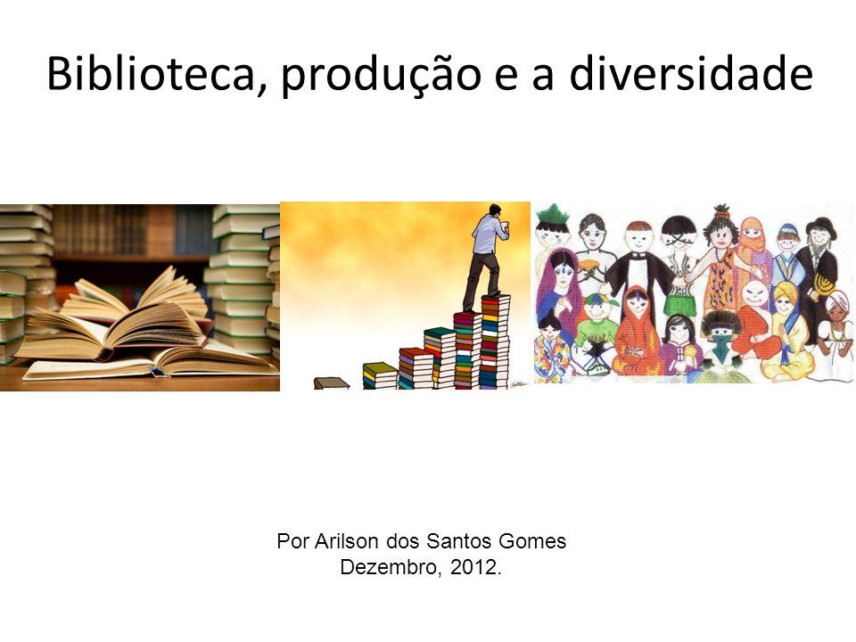 Biblioteca, produção e a diversidade