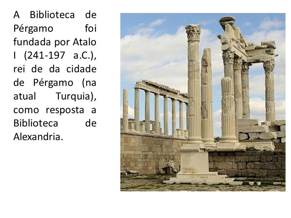 A Biblioteca de Pérgamo foi fundada por Atalo I (241-197 a. C