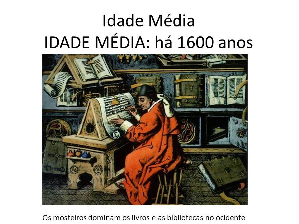 Idade Média IDADE MÉDIA: há 1600 anos